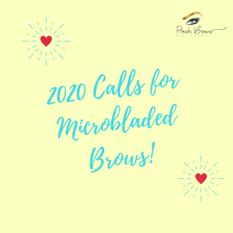 2020 Calls for Microbladed Brows