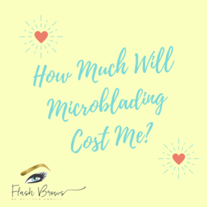 How Much Will Microblading in Dallas Cost Me?