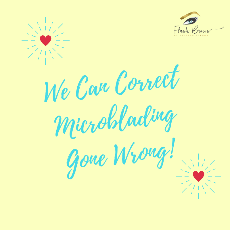 We Can Correct Microblading Gone Wrong