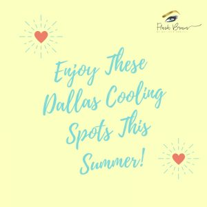 Enjoy These Dallas Cooling Spots This Summer