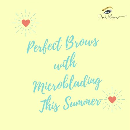 Perfect Brows with Microblading This Summer